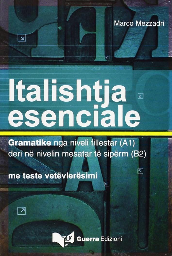 Italishtja esenciale. Gramatike nga niveli fillestar (A1) deri në niveli mesatar të sipërm (B2)