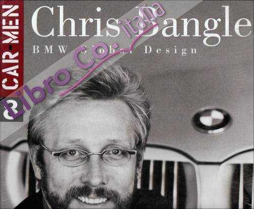 Chris Bangle. BMW Global Design. Ediz. italiana e inglese