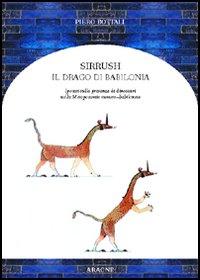Sirrush, il drago di Babilonia. Ipotesi sulla presenza di dinosauri nella Mesopotamia sumero-babilonese
