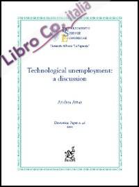 Technological unemployment: a discussion