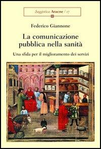 La comunicazione pubblica nella sanità. Una sfida per il miglioramento dei servizi