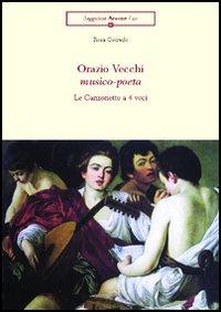 Orazio Vecchi musico-poeta. Le canzonette a 4 voci
