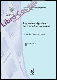 Lazy on-line algorithms for metrical service systems