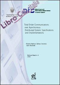 Total order communications over asynchronous distributed systems: specifications and implementations