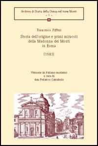 Storia dell'origine e primi miracoli della Madonna dei Monti in Roma (1583)