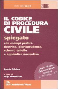Il codice di procedura civile spiegato con esempi pratici, dottrina, giurisprudenza, schemi, tabelle e appendice normativa