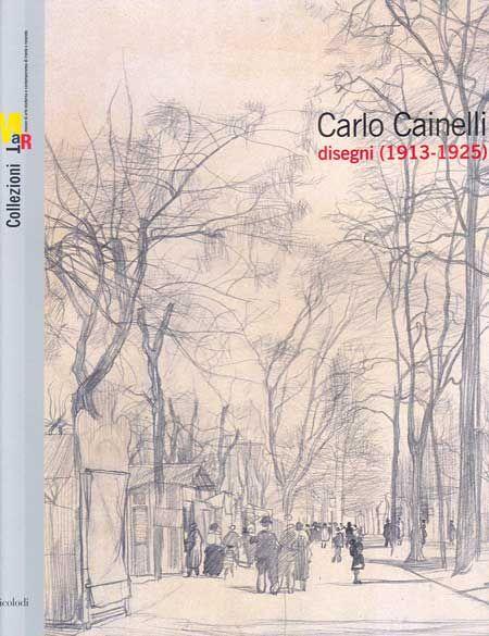 Carlo Cainelli. Disegni (1913-1925)