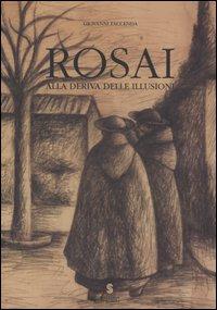 Rosai. Alla deriva delle illusioni. Disegni e acquarelli (1933-1956). Catalogo della mostra (Ostuni, 3-18 giugno 2006;Simeri, 9-24 giugno 2006)