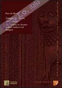 Language, texts and society. Explorations in ancient indian culture and religion