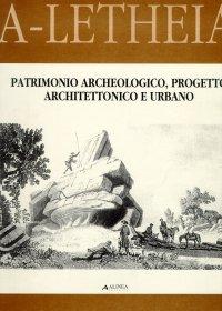 Patrimonio archeologico, progetto architettonico e urbano.