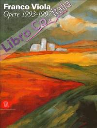 Franco Viola. Opere Recenti (1993-1997). [Ed. Italiana/Inglese].