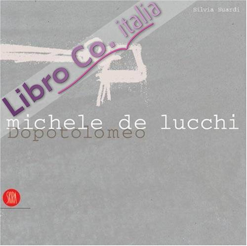 Michele De Lucchi. Dopotolomeo. [English Ed.]