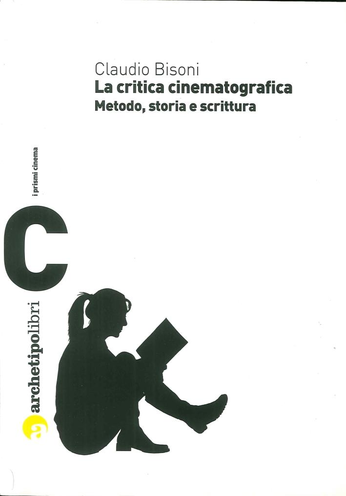 La Critica Cinematografica. Metodo, Storia e Scrittura