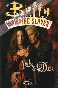 Buffy. The Vampire Slayer. Spike & Dru