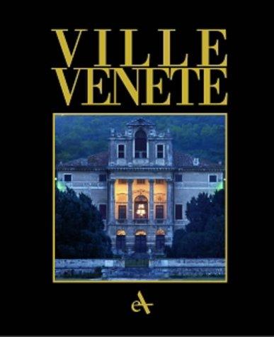 Ville Venete. The Villa Civilization in the Mainland Dominion