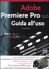 Adobe premiere pro 2.0. Guida all'uso