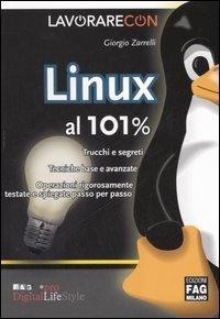 Lavorare con Linux al 101%. Trucchi e segreti
