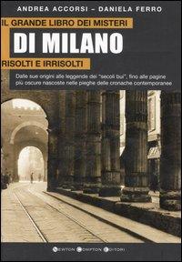 Il grande libro dei misteri di Milano risolti e irrisolti