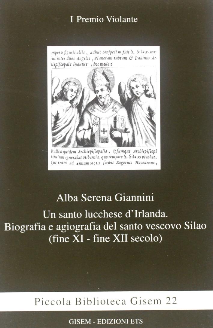 Un santo lucchese d'Irlanda. Biografia e agiografia del santo vescivo Silao (XI-XII secolo)