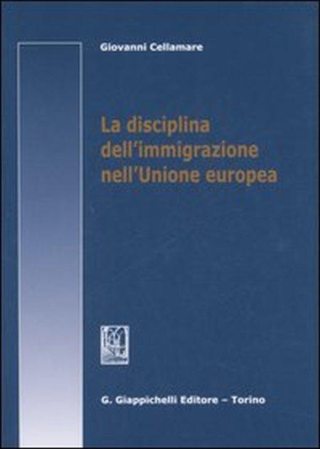 La disciplina dell'immigrazione nell'Unione Europea