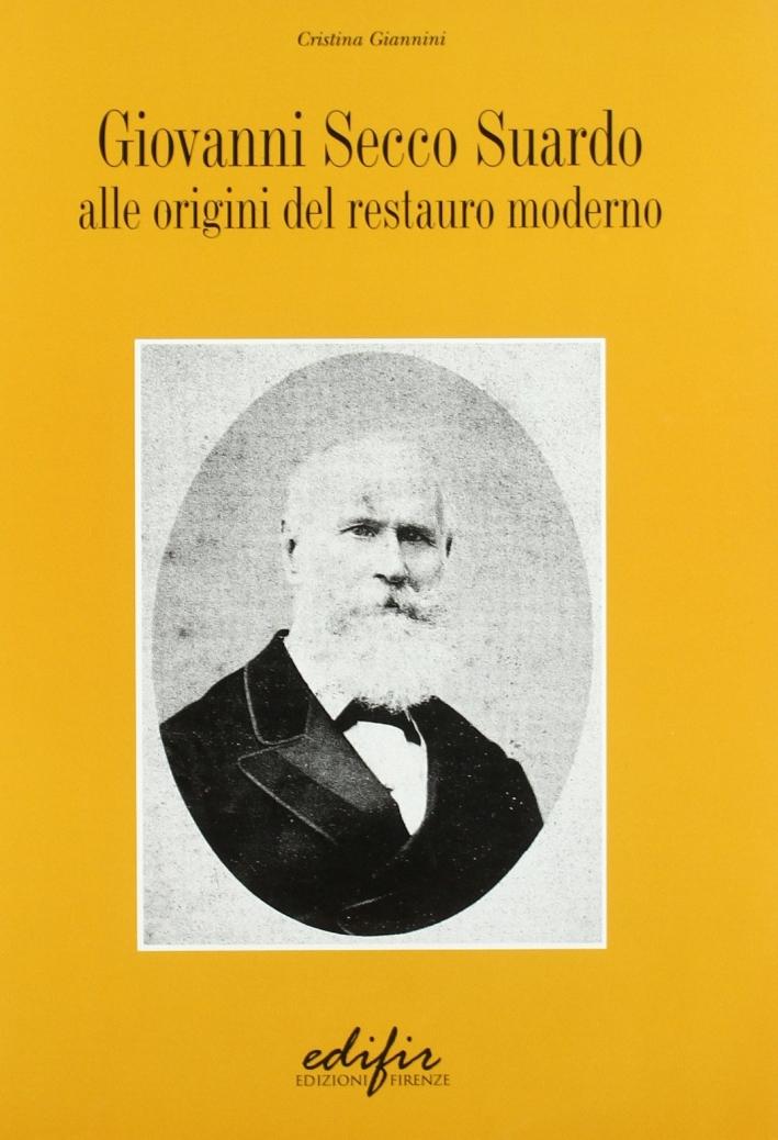 Giovanni Secco Suardo. Alle origini del restauro moderno