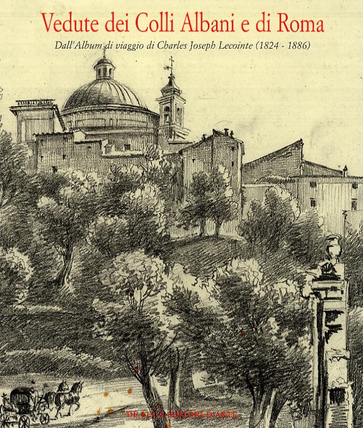 Vedute dei Colli Albani e di Roma dall'Album di Viaggio di Charles Joseph Lecointe (1824-1886)