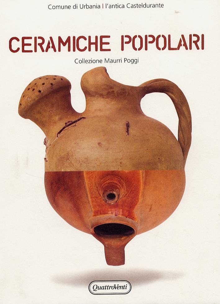 Ceramiche popolari. La Collezione Nadia Maurri Poggi