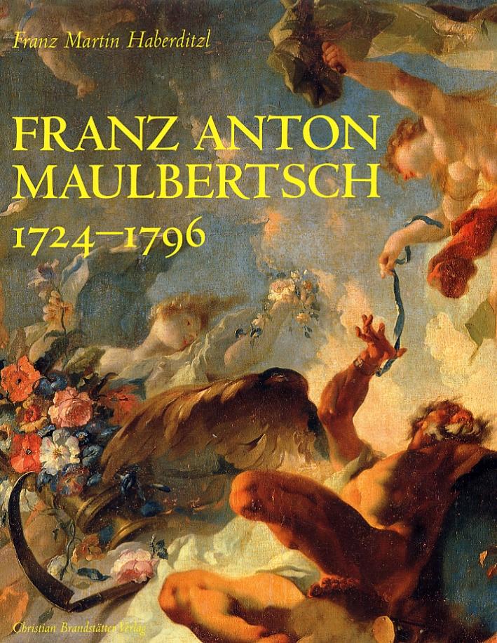 Franz Anton Maulbertsch 1724-1796