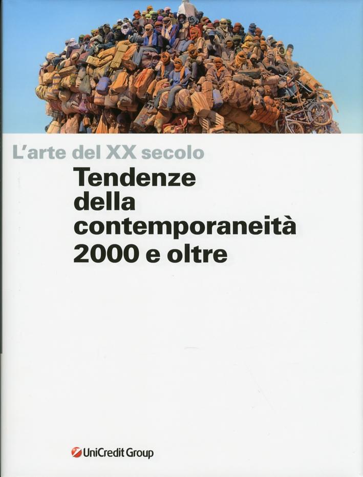 L'Arte del XX Secolo. V. Tendenze della Contemporaneità 2000 e Oltre