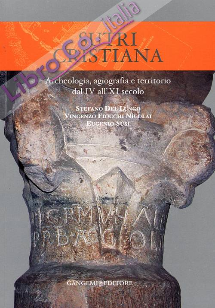 Sutri Cristiana. Archeologia, agiografia e territorio dal IV all'XI secolo
