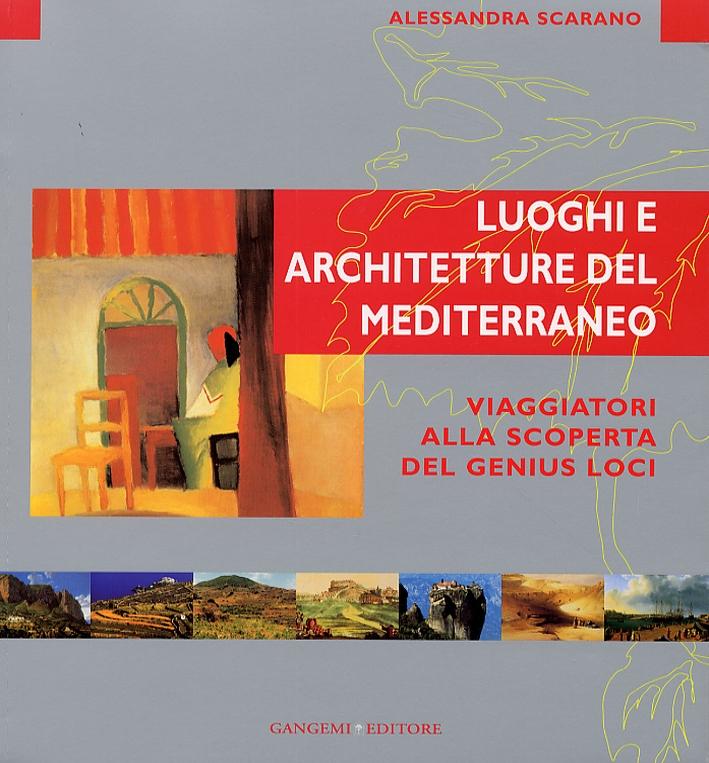 Luoghi e architetture del Mediterraneo. Viaggiatori alla scoperta del Genius Loci