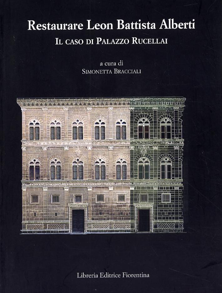Restaurare Leon Battista Alberti. Il Caso di Palazzo Rucellai. Contributi e ricerche in corso