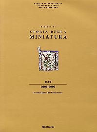 Rivista della storia della miniatura. Miniatura Umbra del Rinascimento. 9-10. 2005-2006