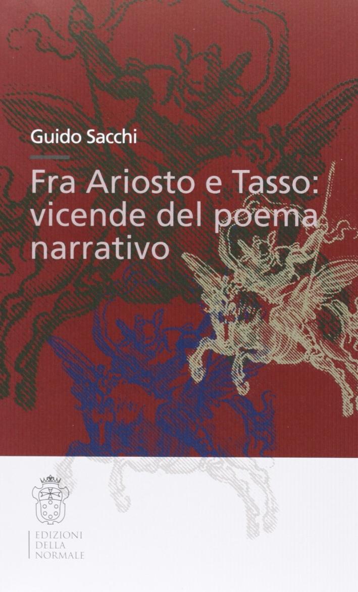 Fra Ariosto e Tasso: vicende del poema narrativo