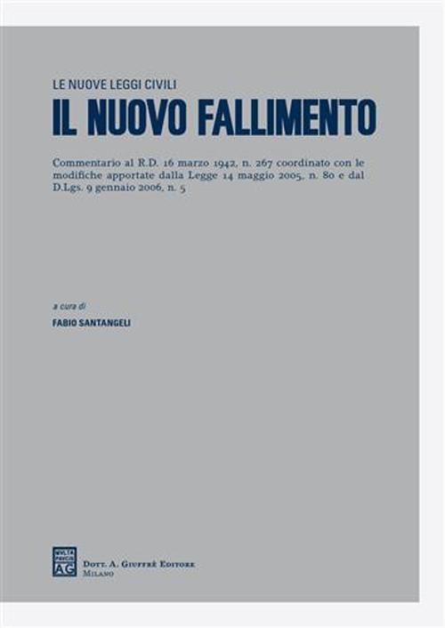 Il nuovo fallimento. Commentario al RD 16 marzo 1942, n. 267 coordinato con le modifiche apportate dalla Legge 14 maggio 2005, n. 80 e dal D.Lgs. 9 gennaio 2006, n. 5. Vol. 50