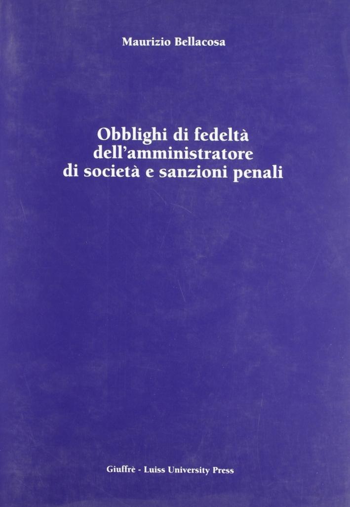 Obblighi di fedeltà dell'amministratore di società e sanzioni penali