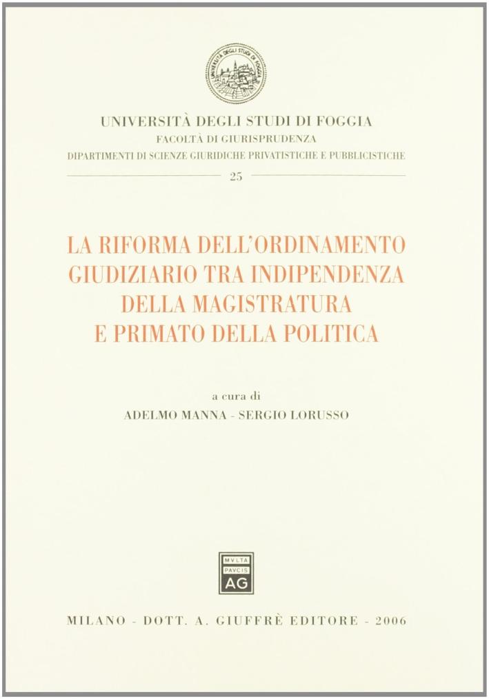 La riforma dell'ordinamento giudiziario tra indipendenza della magistratura e primato della politica