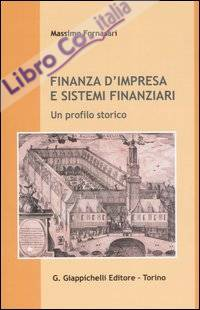 Finanza d'impresa e sistemi finanziari. Un profilo storico