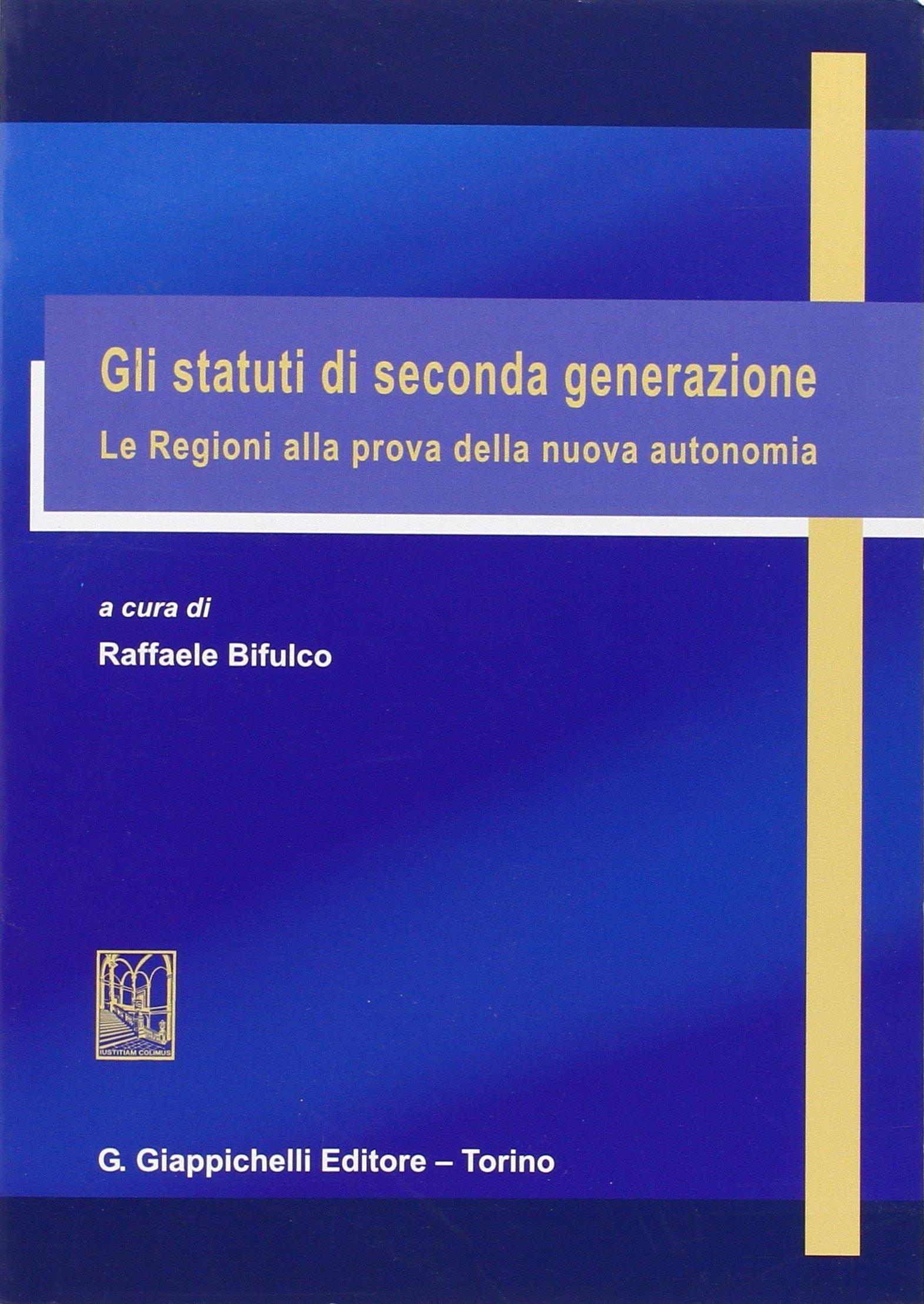 Gli statuti di seconda generazione. Le regioni alla prova della nuova autonomia
