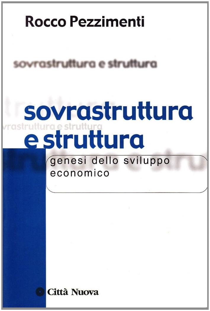 Sovrastruttura e struttura. Genesi dello sviluppo economico