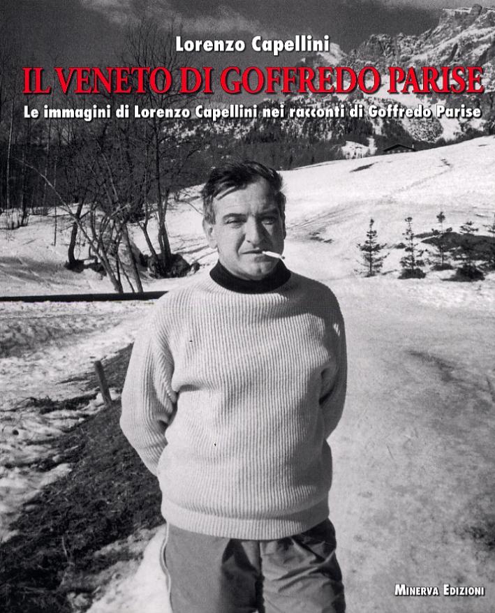 Il Veneto di Goffredo Parise. Le immagini di Lorenzo Capellini nei racconti di Goffredo Parise.