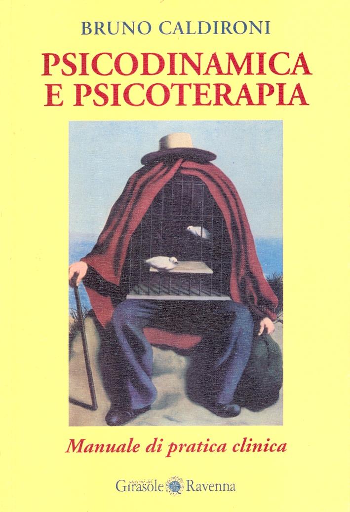 Psicodinamica e Psicoterapia. Manuale di Pratica Clinica.