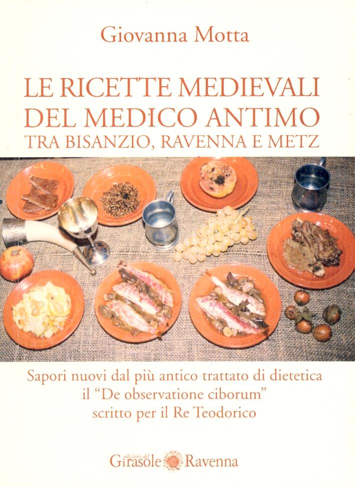 Le ricette medievali del medico Antimo tra Bisanzio, Ravenna e Metz. Sapori nuovi dal più antico trattato di dietetica il