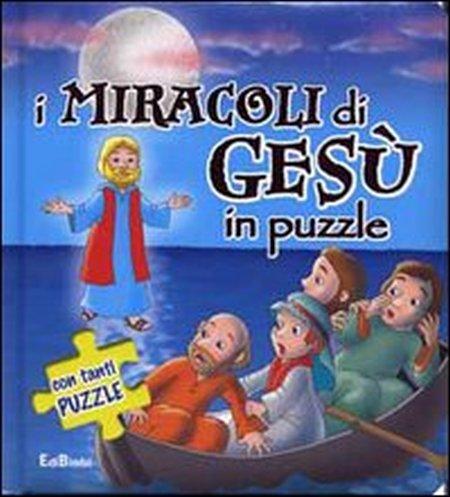 I miracoli di Gesù in puzzle. Ediz. illustrata