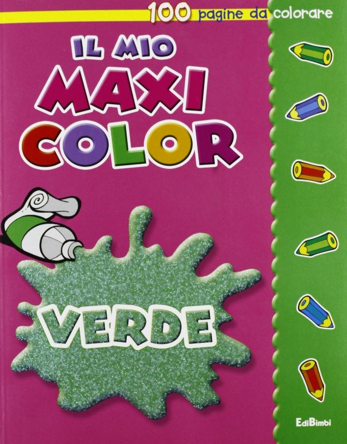 Il mio maxi color. Giallo, rosso, blu, verde. Ediz. illustrata