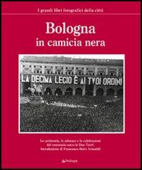 Bologna in camicia nera. Ediz. illustrata