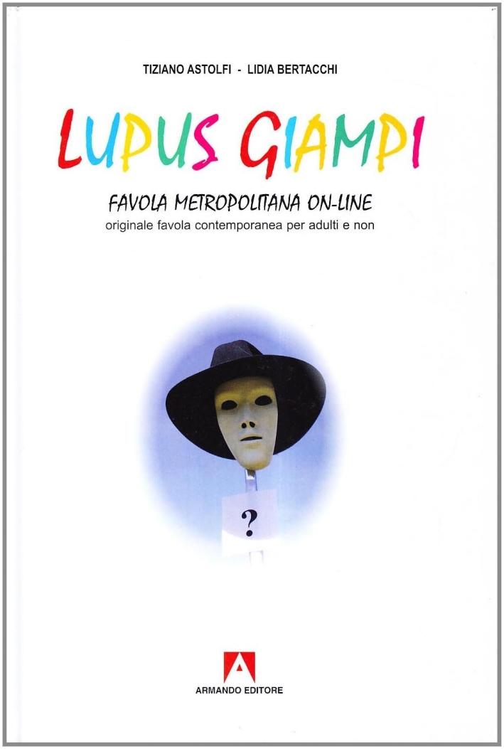 Lupus Giampi. Favola metropolitana on-line.