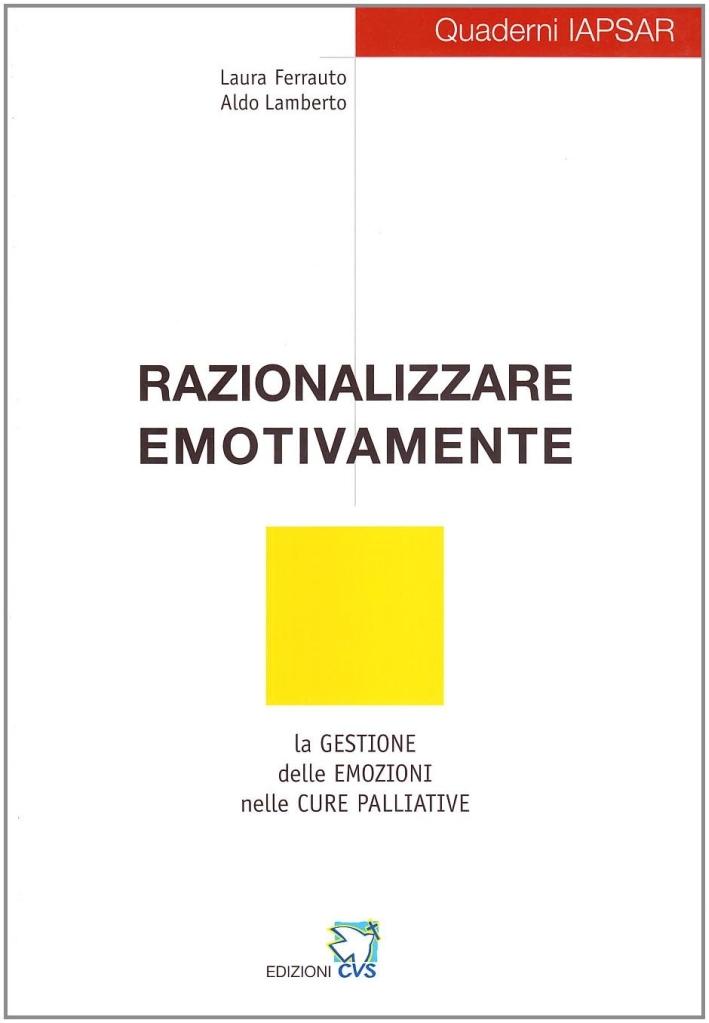 Razionalizzare emotivamente. La gestione delle emozioni nelle cure palliative.