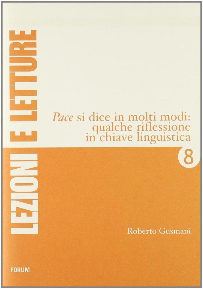 Pace si dice in molti modi: qualche riflessione in chiave linguistica. [Edizione Italiana, Tedesca e Slovena].