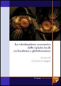 La valorizzazione economica delle tipicità locali tra localismo e globalizzazione